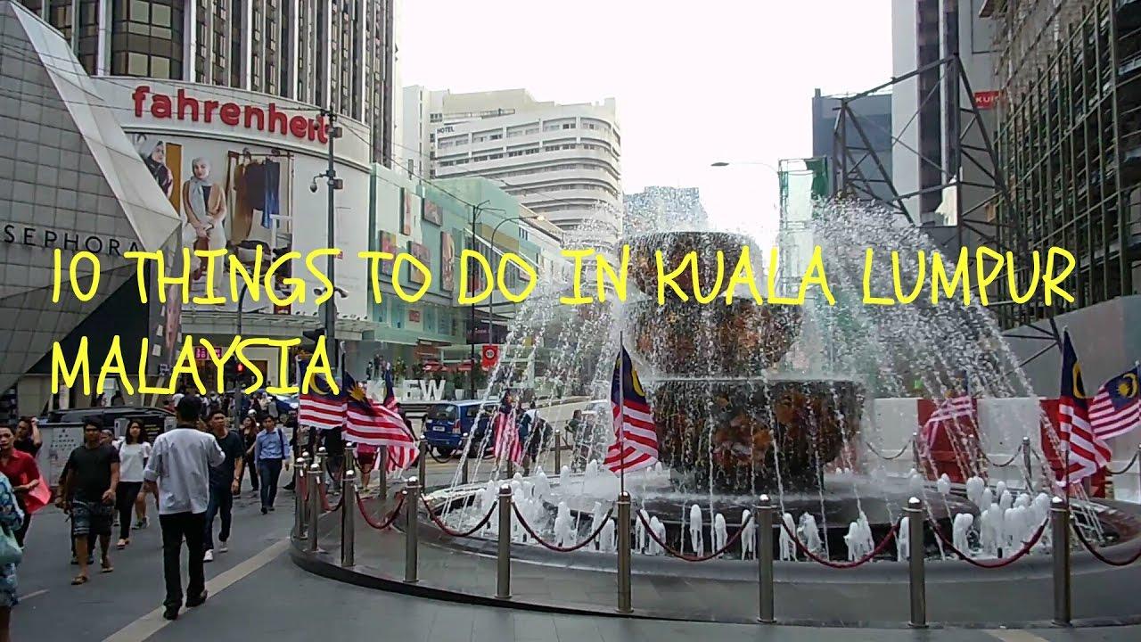 Things To Do In Kuala Lumpur Malaysia YouTube - 10 things to see and do in kuala lumpur