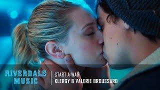 Klergy & Valerie Broussard - Start A War | Riverdale 2x01 Music [HD]