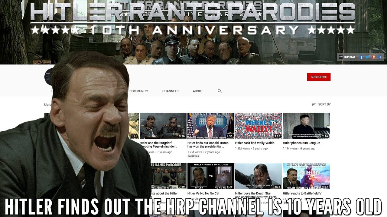 Hitler finds out the HRP channel is 10 years old