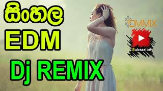 Sinhala Edm Songs Dj Remix Nonstop 2018