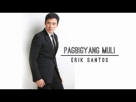 Pagbigyang Muli - Erik Santos Lyrics