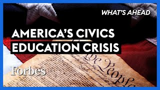 How To Fix The Civics Education Crisis In America - Steve Forbes | What's Ahead | Forbes