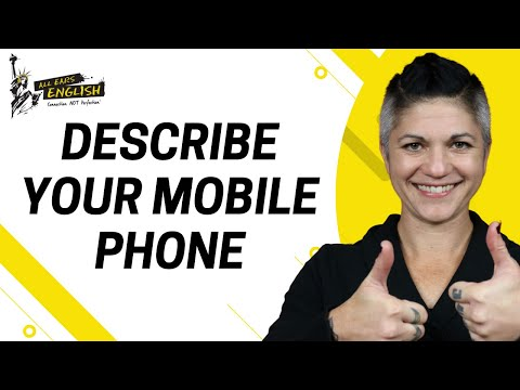 Describe Your Mobile Phone- IELTS Speaking Part 2