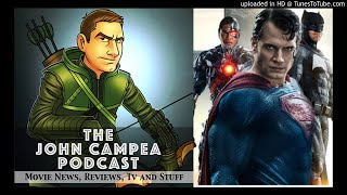 The John Campea Podcast Episode 48 - Changes To Justice League Insensitive To Zack Snyder?