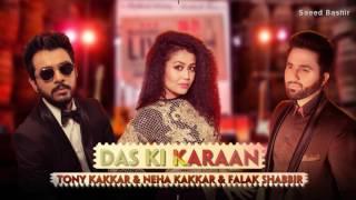Das Ki Karaan Full Song Audio Tony Kakkar & Neha Kakkar & Falak Shabbir New Punjabi Song 2