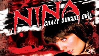 Nina: Crazy Suicide Girl - Underworld of Deprivation fueled by Extreme Asian / Italian Cult Movies