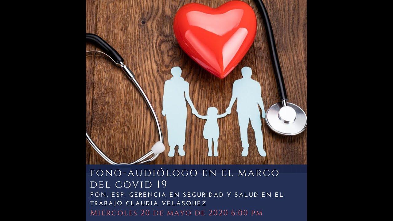 FONO-AUDIOLOGO EN EL MARCO DEL COVID 19 FON. ESP. GERENCIA EN SST CLAUDIA VELASQUEZ