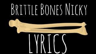 LYRICS Brittle Bones Nicky - Rare Americans