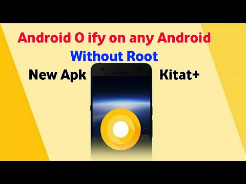 [No Root]Android O-ify in any Android || New Apk || KitKat+