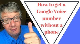 How To Get A Google Voice Number Without A Phone