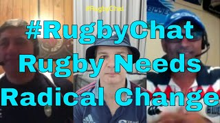 Rugby needs radical change #RugbyChat EP76