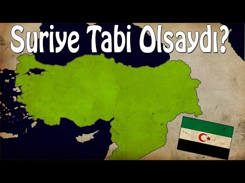 Suriye, Türkiye`ye Tabi Olsaydı?