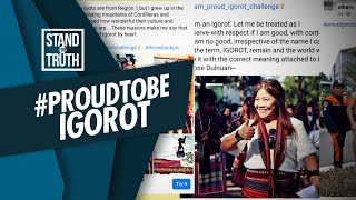 Stand for Truth: #ProudToBeIgorot