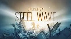 Operation Steel Wave Reveal - Rainbow Six Siege