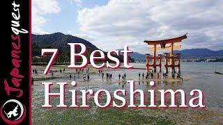 7 Best Places to Visit in Hiroshima! | Japan Travel Guide
