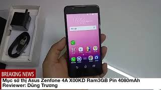 Mục sở thị Asus Zenfone 4A X00KD Ram3GB Rom32GB Pin khủng 4080mAh
