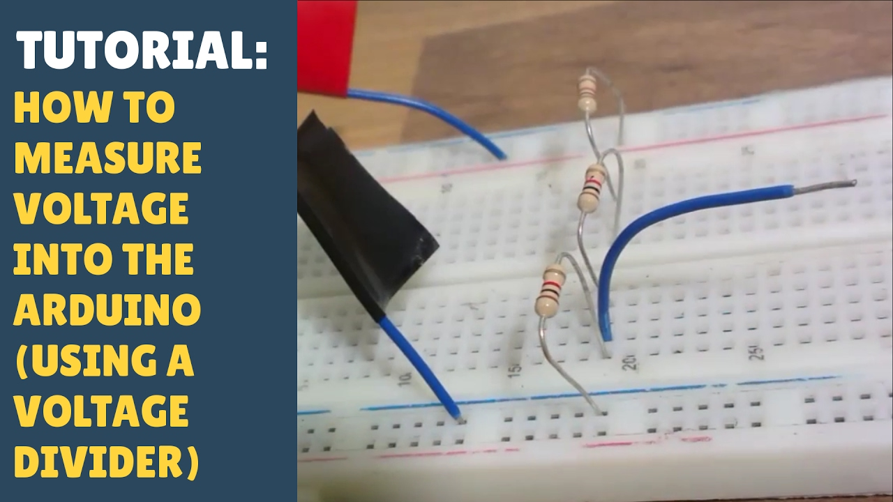 TUTORIAL: How to measure voltage into the Arduino (using a voltage
