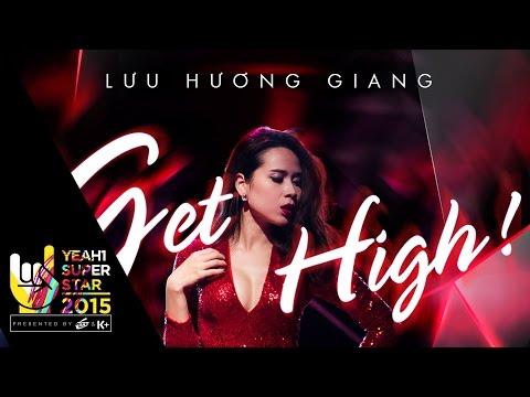 Get High | Lưu Hương Giang | Yeah1 Superstar (Official Music Video)