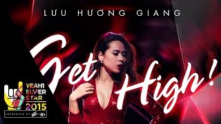 Get High | Lưu Hương Giang | Yeah1 Superstar (Official Music Video)