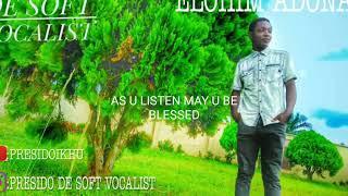 Elohim adonai by presido de soft vocalist