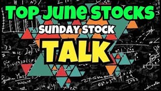 My Top Stocks June 2018 | Sunday Stock Talk