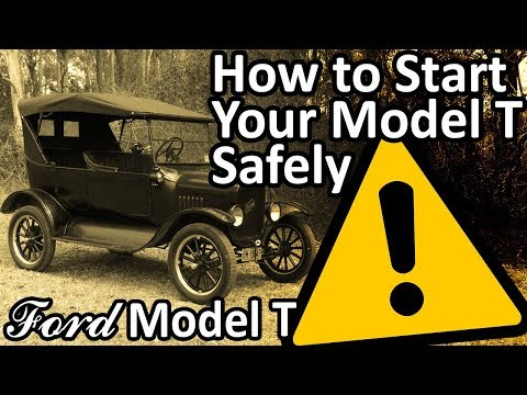 Ford Model T - How to Start SAFELY