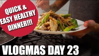Quick & Easy Healthy Dinner  | VLOGMAS DAY 23