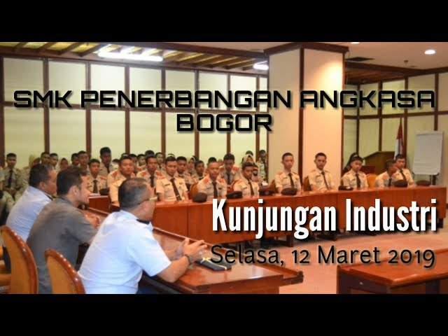 Kunjungan Industri 1 | SMK Penerbangan Angkasa Bogor