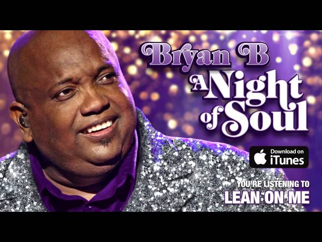 Bryan B - Lean On Me (Official Audio)