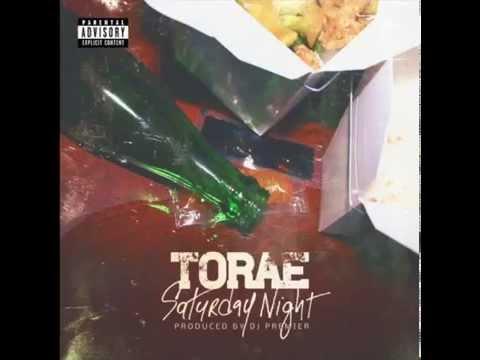Torae - Saturday Night (Dirty) (Prod. by DJ Premier)
