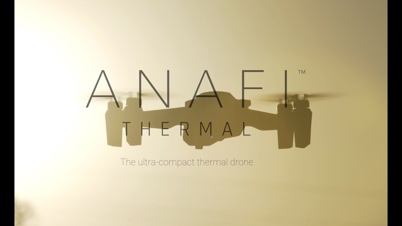 Parrot ANAFI Thermal - The ultra-compact thermal drone