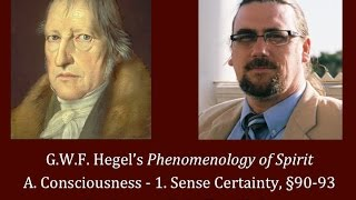 Half Hour Hegel: The Complete Phenomenology of Spirit (Sense Certainty, sec. 90-93)