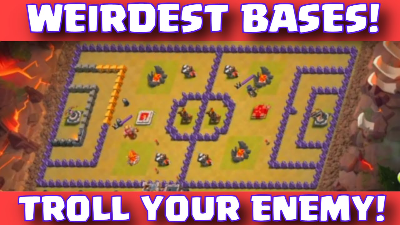 Clash Of Clans Funniest Base Layouts Weirdest Troll Bases In Coc