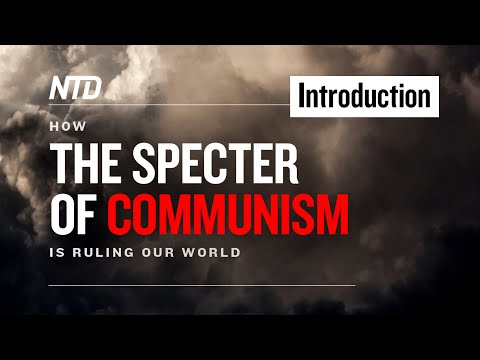 Special Series Ep.1: Introduction | How The Specter Of Communism Is Ruling Our World | NTD