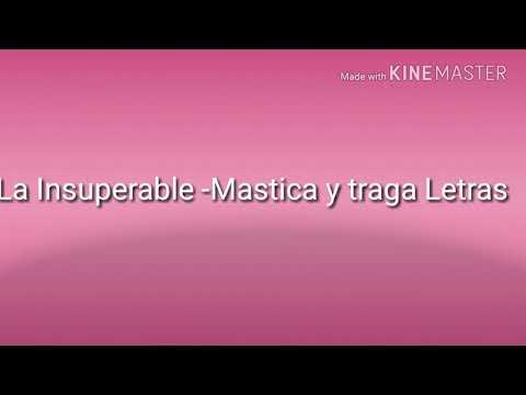 La Insuperable - Mastica Y Traga Letras