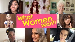 WHAT WOMEN WANT! || WOMENS DAY 2018