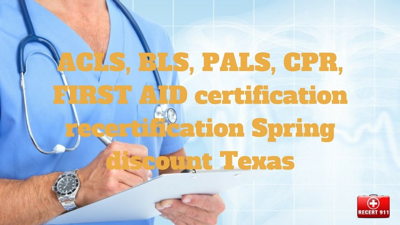 Acls bls pals cpr first aid certification recertification acls bls pals cpr first aid certification recertification spring discount texas xflitez Gallery