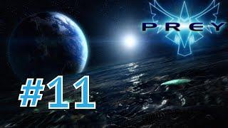 Prey Gameplay Walkthrough Part 11 - The Old Tribes - Hidden Allies (PC HD 60FPS)