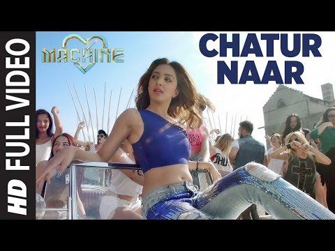 Chatur Naar Full Video Song | Machine | Mustafa, Kiara Advani & Eshan  | Nakash Aziz, Shashaa, Ikka
