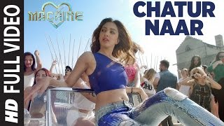 Chatur Naar (Full Video Song) | Machine (2017)