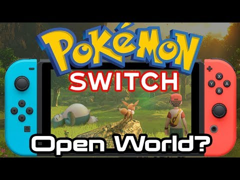Pokemon Switch 2019 - Open World or Not?