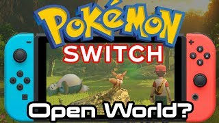 Pokemon Switch 2019   Open World Or Not?