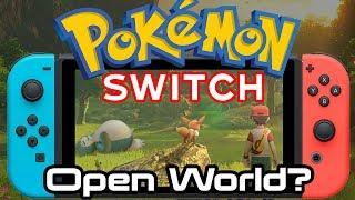 Pokemon Switch 2019 - Open World or Not?