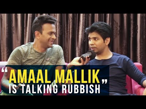 """Amaal Mallik is talking rubbish"" says Ankit Tiwari"