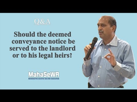 Should   the Deemed Conveyance  notice be served  to the landlord or to his legal heirs?