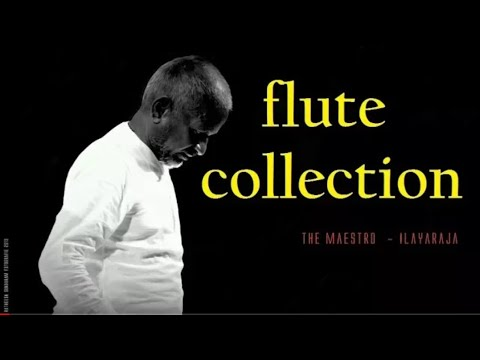 ILAYARAJA FLUTE COLLECTION - Tamil Songs Flute Collection