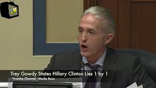 Trey Gowdy States Hillary Clinton Lies 1 by 1