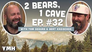 Ep. 32 | 2 Bears 1 Cave w/ Tom Segura & Bert Kreischer
