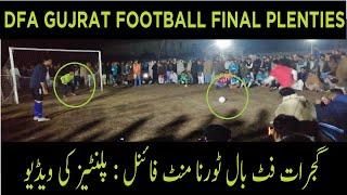 DFA Gujrat -Football Final: Sehna Fc Vs Kotla Fc Plenties 2019 || Spyker News