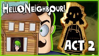 IT S TIME TO GET OUT HELLO NEIGHBOR ACT 2 DAGames